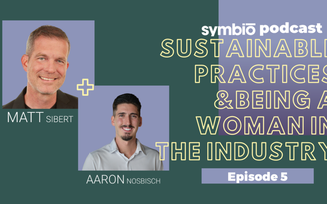 Symbio Cannabis Consulting Podcast: Episode 5 – Sustainable Practices &Being a Woman in the Industry