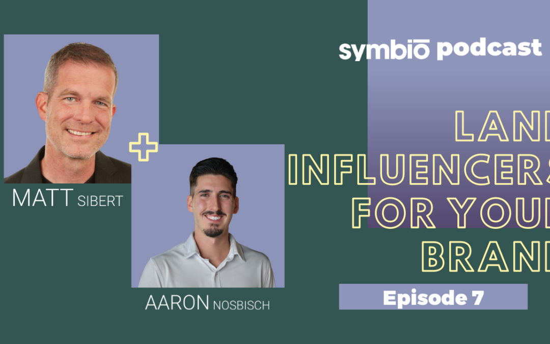 Symbio Cannabis Consulting Podcast: Episode 7 – Land Influencers For Your Brand