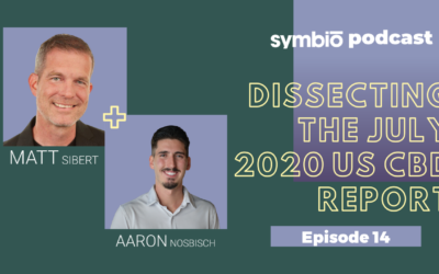 Symbio Cannabis Consulting Podcast: Episode 14 -Dissecting the July 2020 US CBD Report